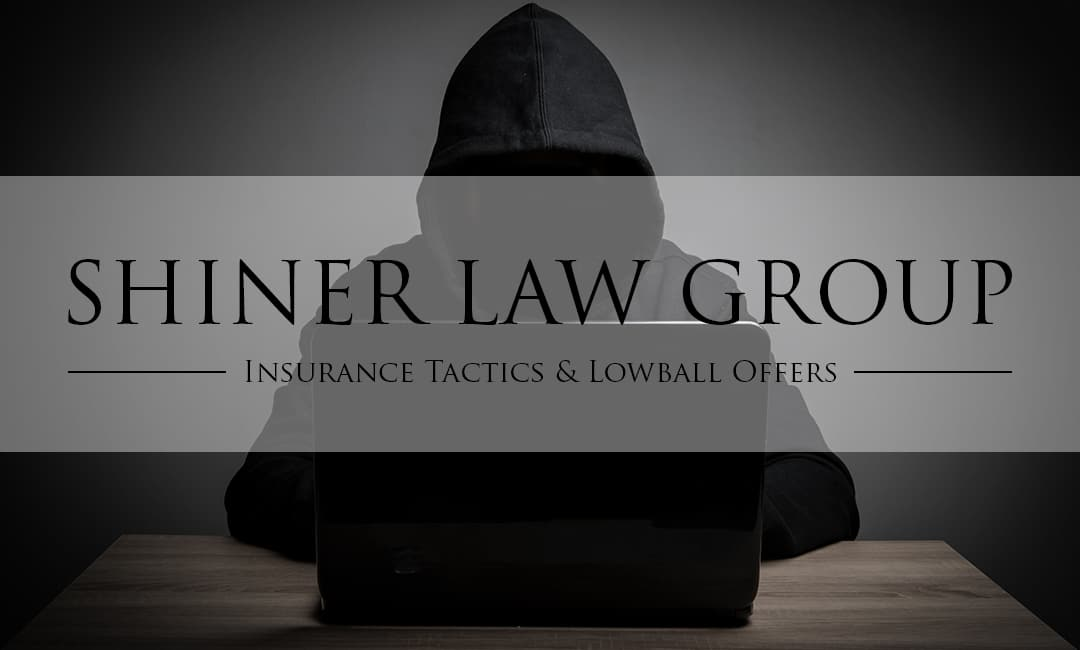 Insurance Tactics & Lowball Offers David Shiner Law Group