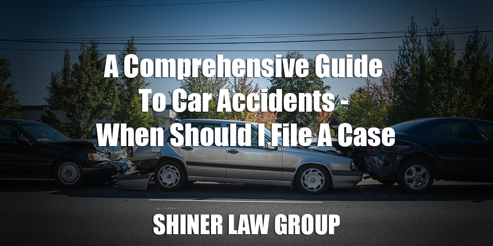 A Comprehensive Guide To Car Accidents – When Should I File A Case